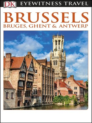 cover image of DK Eyewitness Travel Guide: Brussels, Bruges, Ghent & Antwerp