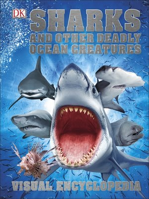 cover image of Sharks and Other Deadly Ocean Creatures Visual Encyclopedia
