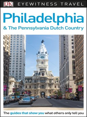 cover image of DK Eyewitness Travel Guide - Philadelphia & the Pennsylvania Dutch Country