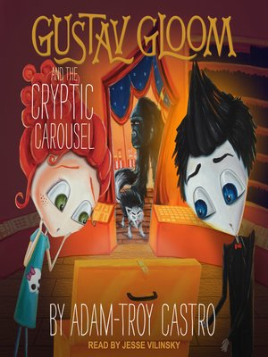 cover image of Gustav Gloom and the Cryptic Carousel