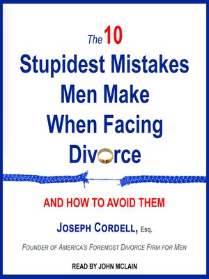 cover image of The 10 Stupidest Mistakes Men Make When Facing Divorce