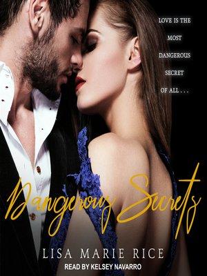 cover image of Dangerous Secrets