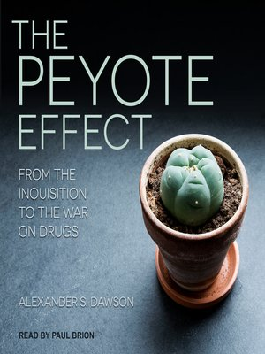 cover image of The Peyote Effect