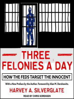 cover image of Three Felonies a Day