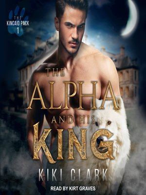 cover image of The Alpha and His King