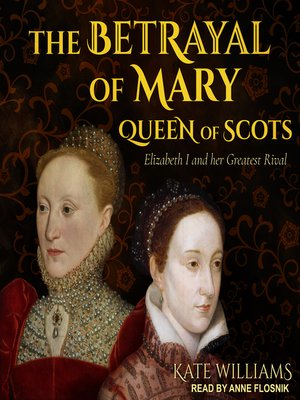 cover image of The Betrayal of Mary, Queen of Scots