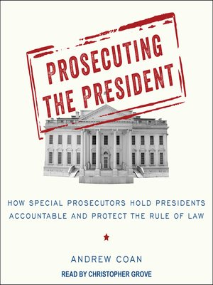 cover image of Prosecuting the President