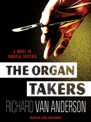cover image of The Organ Takers--A Novel of Surgical Suspense