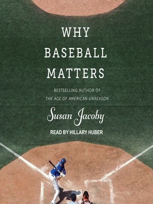 cover image of Why Baseball Matters