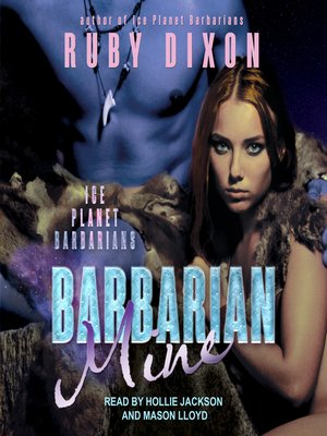 cover image of Barbarian Mine--A SciFi Alien Romance