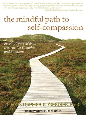 cover image of The Mindful Path to Self-Compassion