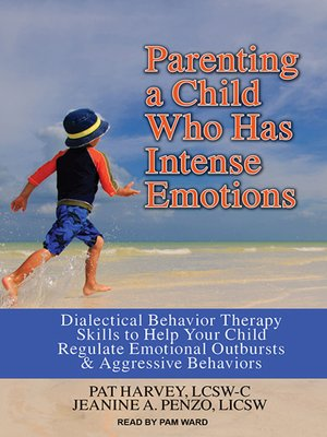 cover image of Parenting a Child Who Has Intense Emotions