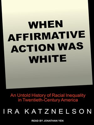 cover image of When Affirmative Action Was White
