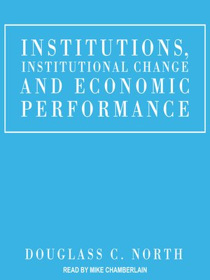 cover image of Institutions, Institutional Change and Economic Performance