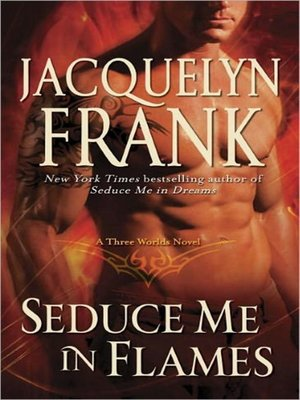 cover image of Seduce Me in Flames--A Three Worlds Novel