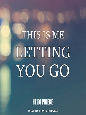 cover image of This is Me Letting You Go
