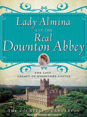 cover image of Lady Almina and the Real Downton Abbey