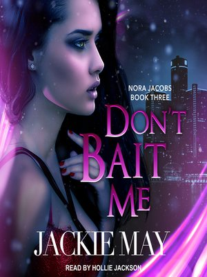 cover image of Don't Bait Me--Nora Jacobs Book Three