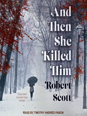 cover image of And Then She Killed Him