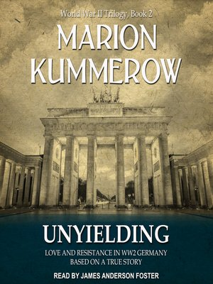 cover image of Unyielding--Love and Resistance in WW2 Germany