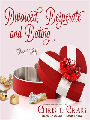 cover image of Divorced, Desperate and Dating