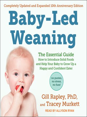cover image of Baby-Led Weaning, Completely Updated and Expanded Tenth Anniversary Edition