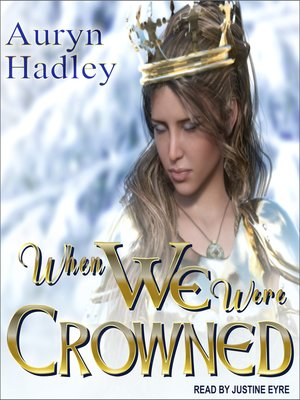 cover image of When We Were Crowned