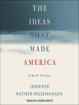 cover image of The Ideas That Made America