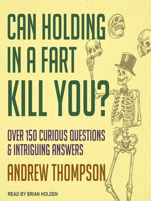 cover image of Can Holding in a Fart Kill You?