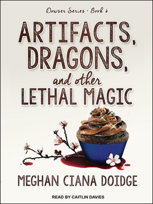 cover image of Artifacts, Dragons, and Other Lethal Magic