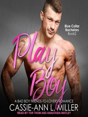 cover image of Play Boy--A Bad Boy Friends-to-Lovers Romance