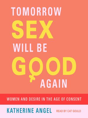 cover image of Tomorrow Sex Will Be Good Again