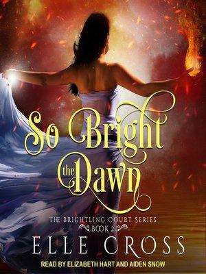 cover image of So Bright the Dawn