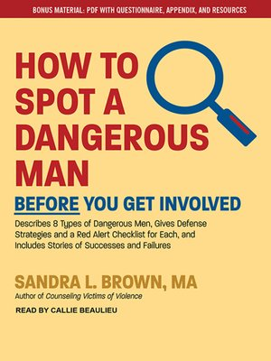 cover image of How to Spot a Dangerous Man Before You Get Involved