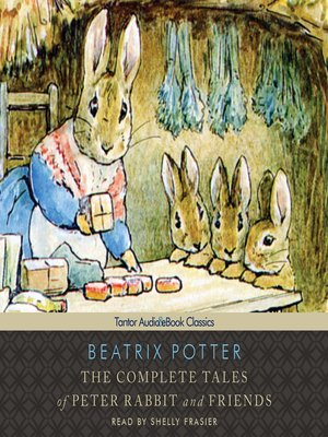 cover image of The Complete Tales of Peter Rabbit and Friends