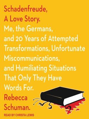 cover image of Schadenfreude, a Love Story