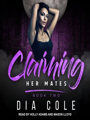 cover image of Claiming Her Mates, Book 2