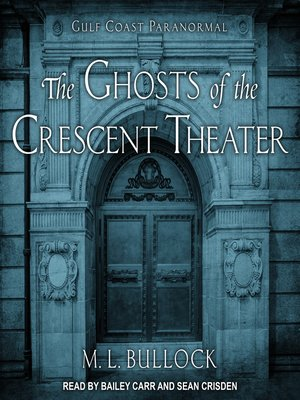 cover image of The Ghosts of the Crescent Theater