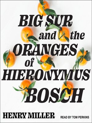 cover image of Big Sur and the Oranges of Hieronymus Bosch