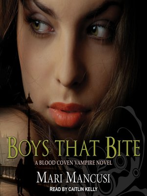 cover image of Boys that Bite--A Blood Coven Vampire Novel