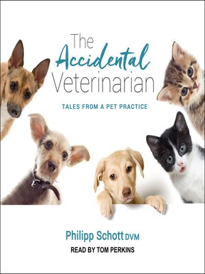 cover image of The Accidental Veterinarian