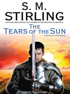 cover image of The Tears of the Sun--A Novel of the Change