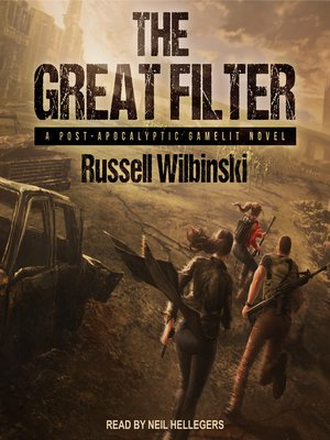 cover image of The Great Filter--A Post-Apocalyptic Gamelit Novel