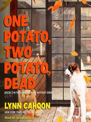 cover image of One Potato, Two Potato, Dead