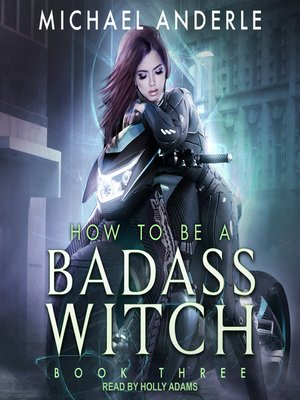 cover image of How to Be a Badass Witch III