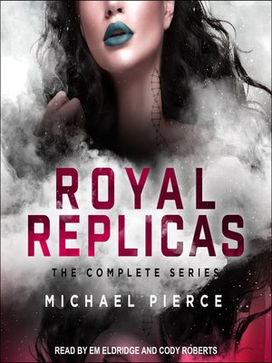 cover image of Royal Replicas: The Complete Series