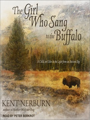 cover image of The Girl Who Sang to the Buffalo