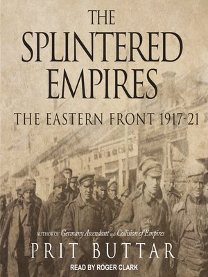 cover image of The Splintered Empires, The Eastern Front 1917-21