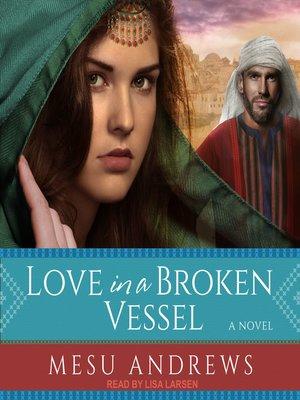 cover image of Love in a Broken Vessel