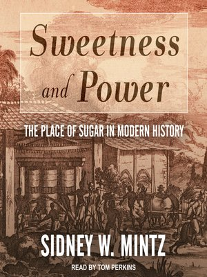cover image of Sweetness and Power